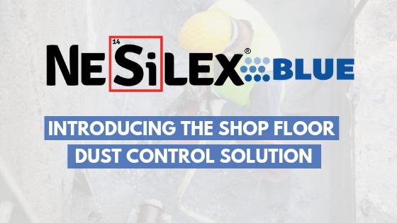 Introducing NeSilex Blue: The Shop Floor Dust Control Solution!