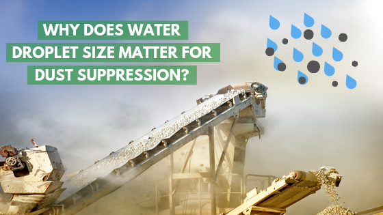 Why Does Water Droplet Size Matter for Silica Dust Suppression?